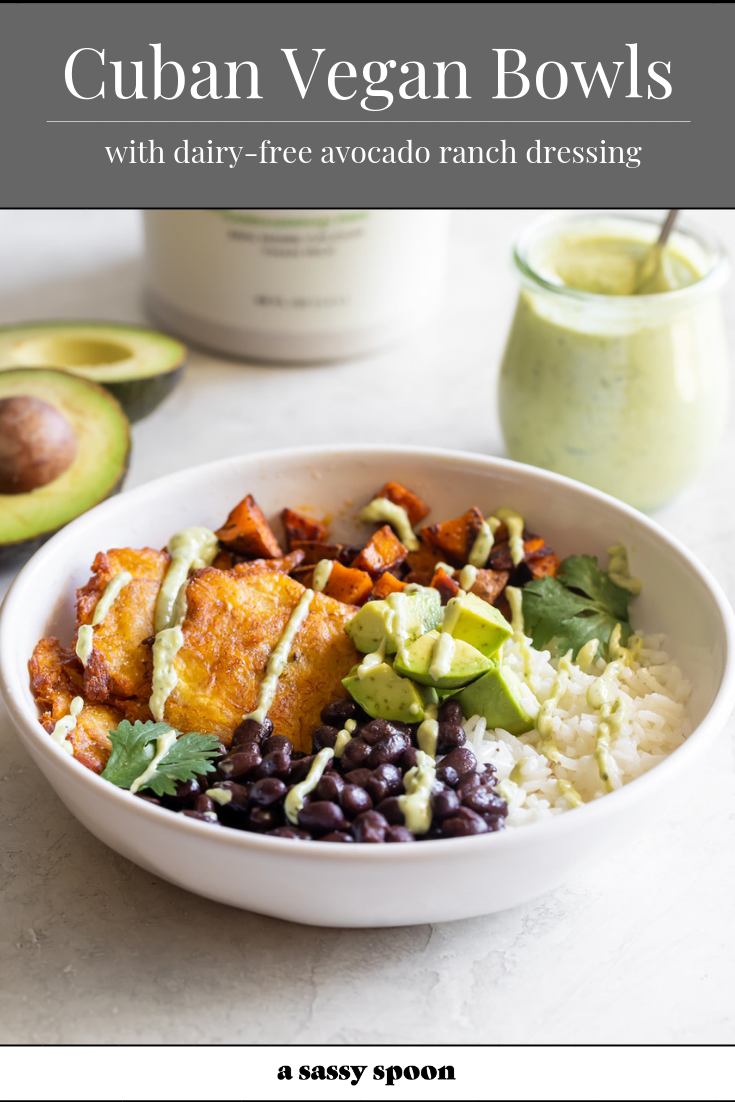 Easy Cuban Vegan Bowls with Avocado Ranch Dressing #avocadoranch A hearty, meatless Cuban bowl made with rice, sweet potatoes, black beans, tostones (plantains) and dairy-free, creamy avocado ranch dressing! #sponsored #veganbowl #avocadoranch