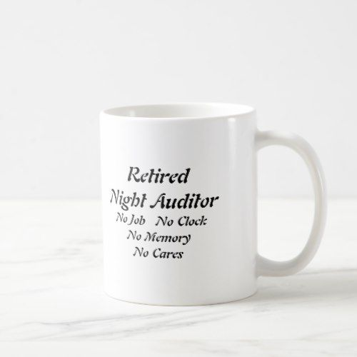 Retired Night Auditor Coffee Mug  Auditor