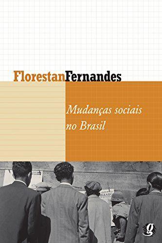 Mudancas Sociais No Brasil Florestan Fernandes Por Fernandes Florestan Mudanca Social Livros Listas De Livros