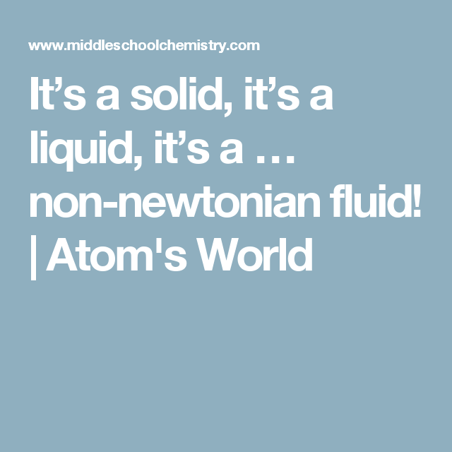 Its a solid its a liquid its a non newtonian fluid atoms explore slime recipe middle school science and more ccuart Image collections