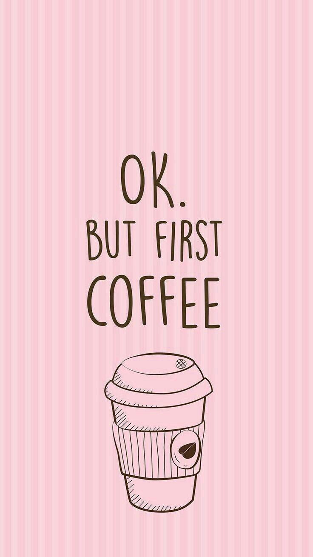 Ok but first coffee Papel de parede de café, Papel de