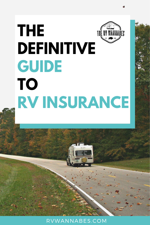 The Definitive Guide To Rv Insurance Rv Insurance Rv Life Rv