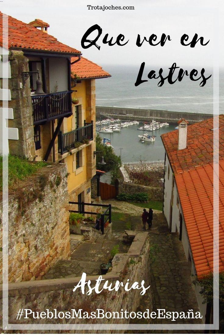 Qué Ver En Lastres Dónde Aparcar Dónde Comer Mapas Y Consejos Para Ir Con Niños Aturias Pueblosmasbonitosdeespa Lugares Preciosos Viajes Asturias España