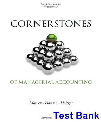 cornerstones of managerial accounting 5th edition mowen test bank rh pinterest com fundamental cornerstones of managerial accounting solution manual cornerstones of managerial accounting 5th edition solutions manual free