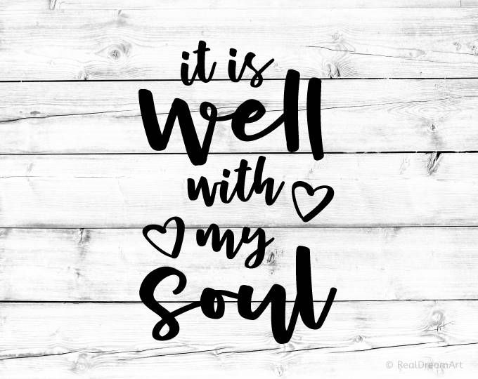 Download It is Well with My Soul Svg Cutfile Inspirational Quote ...