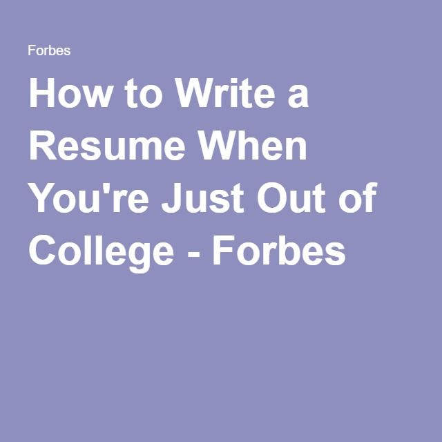 How to Write a Resume When Youu0027re Just Out of College Resume, As - resume college