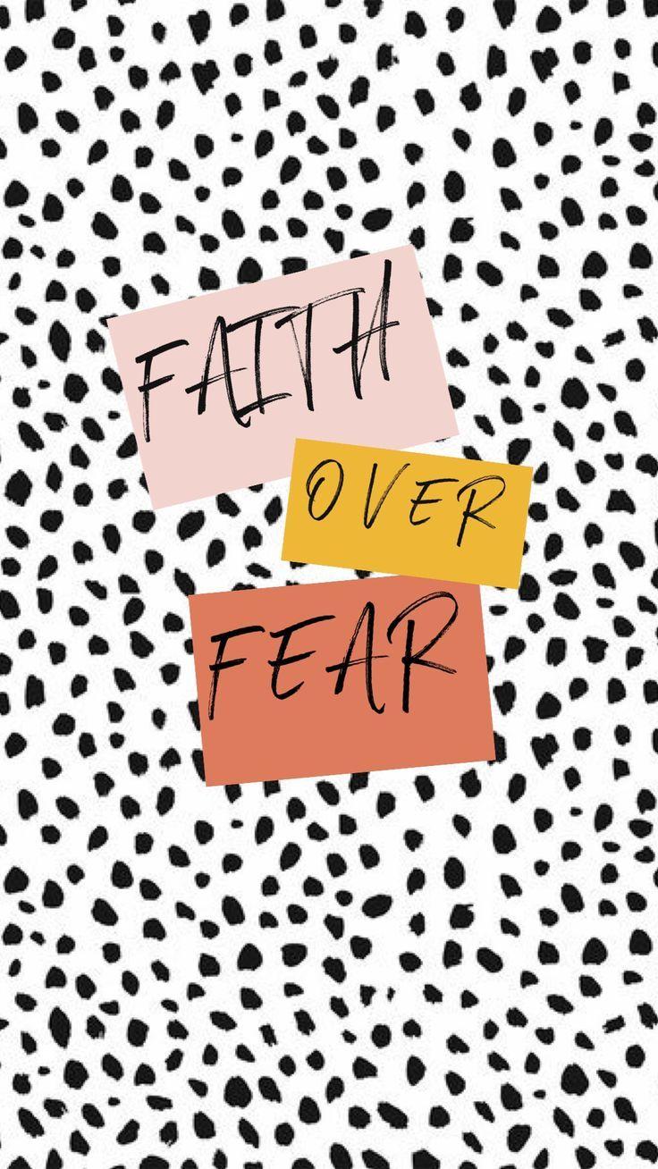 Faith over fear   Christian backgrounds, Bible verse wallpaper, Christian iphone wallpaper