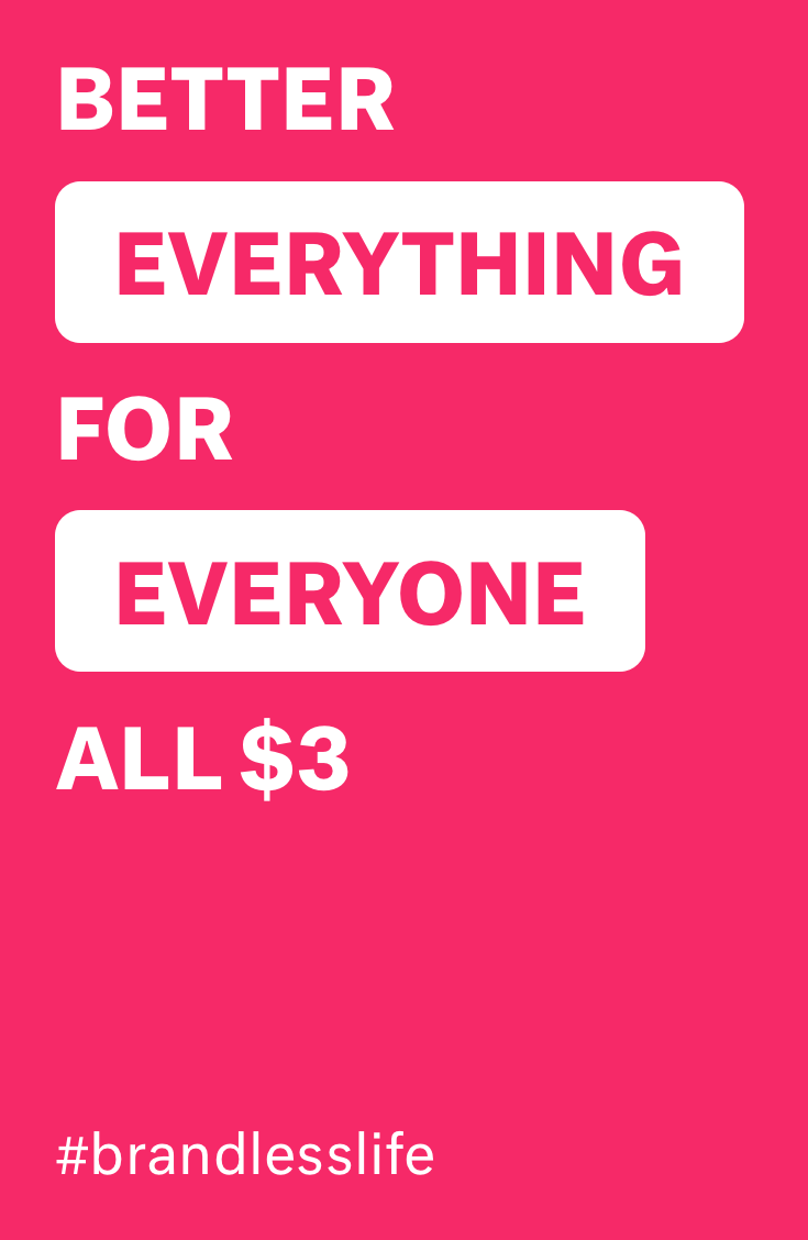 Brandless Better Everything For Everyone All 3 Live More