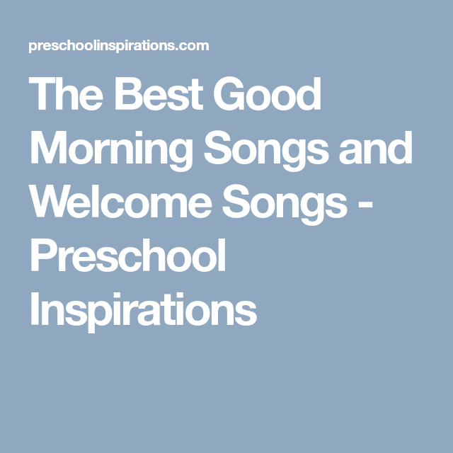 The best good morning songs and welcome songs songs and school the best good morning songs and welcome songs m4hsunfo
