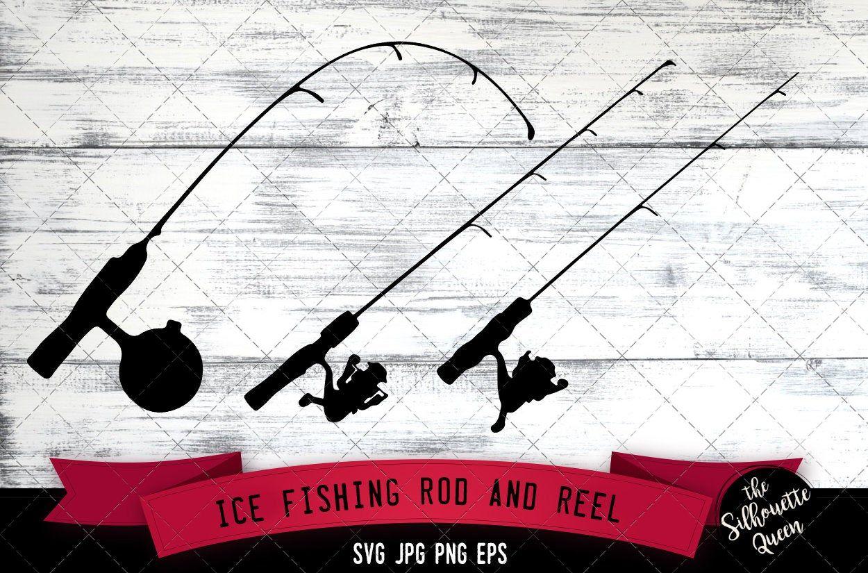 Ice Fishing Rod And Reel Cricut Files Silhouette Studio Etsy Fishing Rods And Reels Rod And Reel Ice Fishing Rods