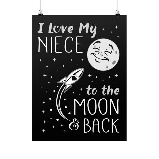 """You Re The Niece Families Dream About Birthday Card: """"I Love My Niece To The Moon & Back!"""" Fine Art Poster"""
