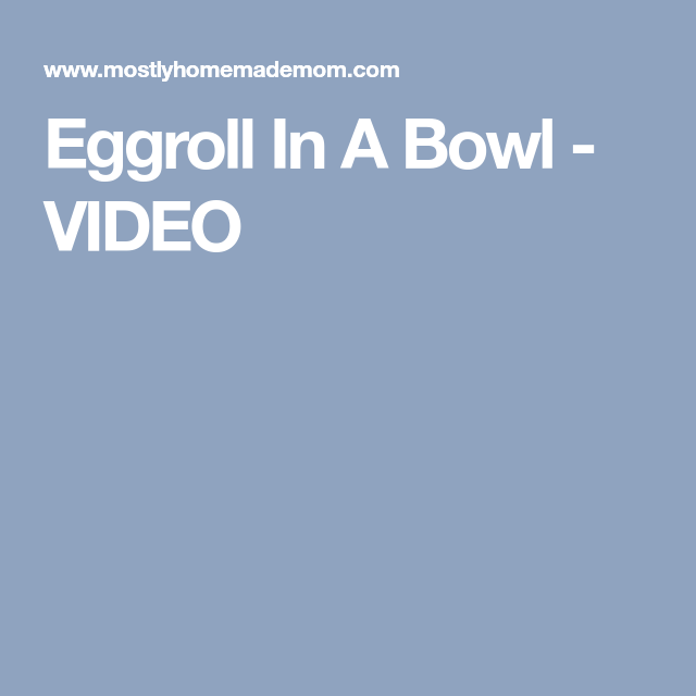 Eggroll In A Bowl Recipe Eggroll In A Bowl Coleslaw
