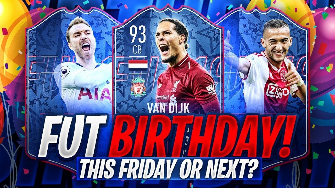 FIFA 19 FUT BIRTHDAY THIS FRIDAY OR NEXT WEEK? Fifa