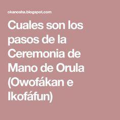 Cuales son los pasos de la Ceremonia de Mano de Orula (Owofákan e Ikofáfun)