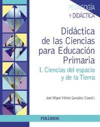 Didáctica de las ciencias para educación primaria / coordinador, José Miguel Vílchez González (2014)