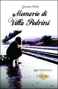 Memorie di villa Pedrini, http://www.amazon.it/dp/8865914254/ref=cm_sw_r_pi_awdl_iYgcvb0JWV98D