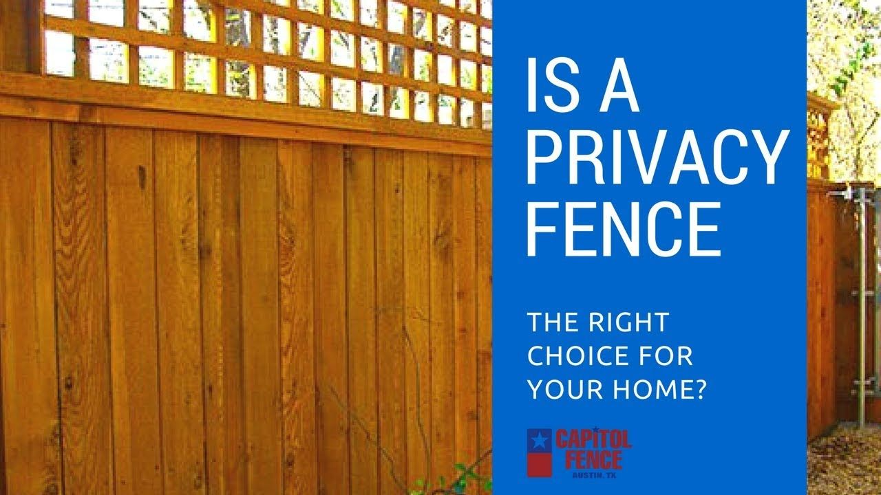 Is A Privacy Fence The Right Choice For Your Austin, Texas