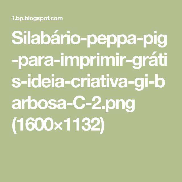 Silabário-peppa-pig-para-imprimir-grátis-ideia-criativa-gi-barbosa-C-2.png (1600×1132)