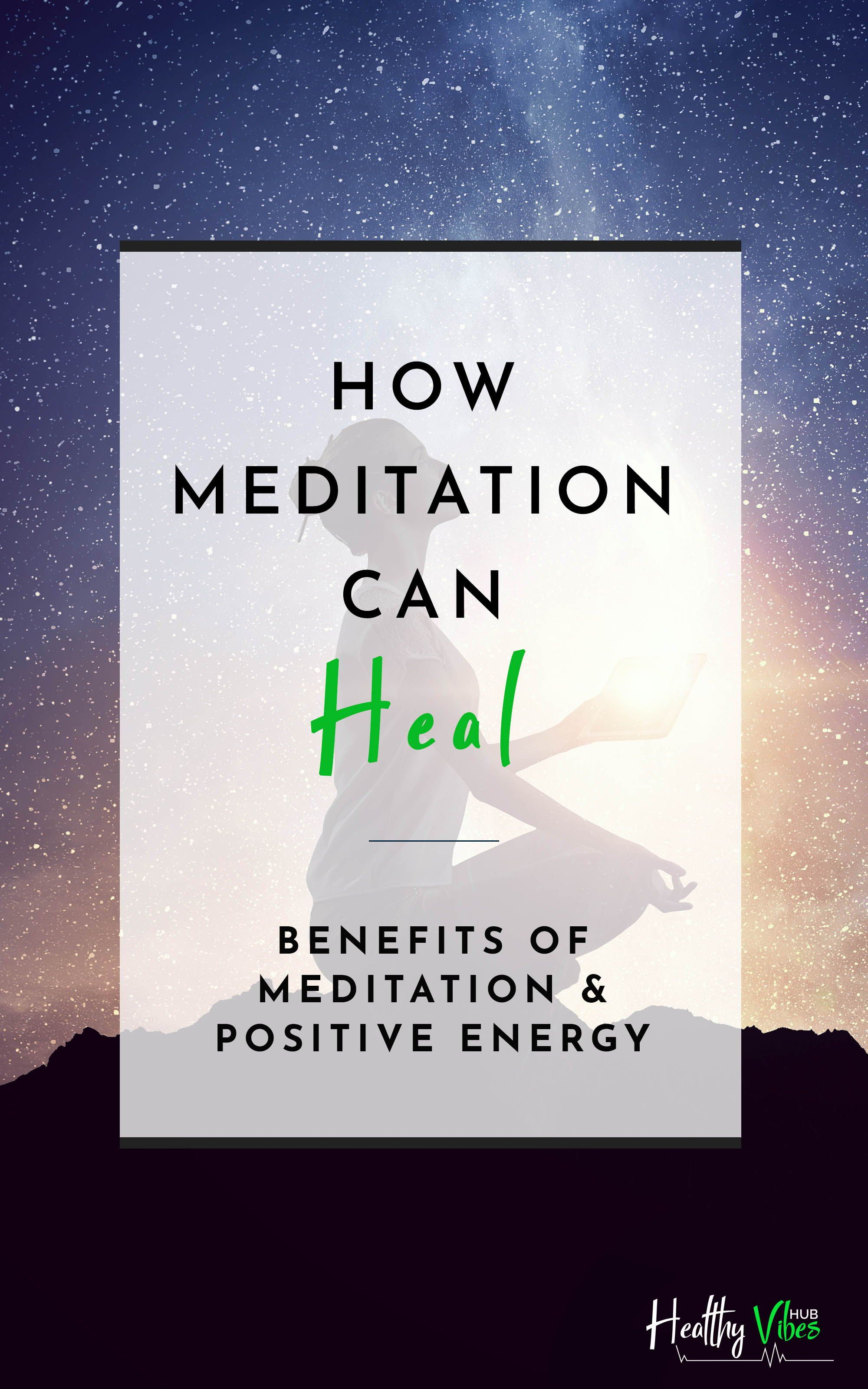 How Meditation Attracts Positive Energy For Healing