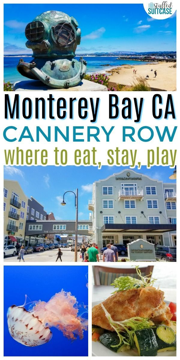 Best Guide To Cannery Row Restaurants Hotels And Things Do In Monterey Ca Travel California Vacation Usa Destinations