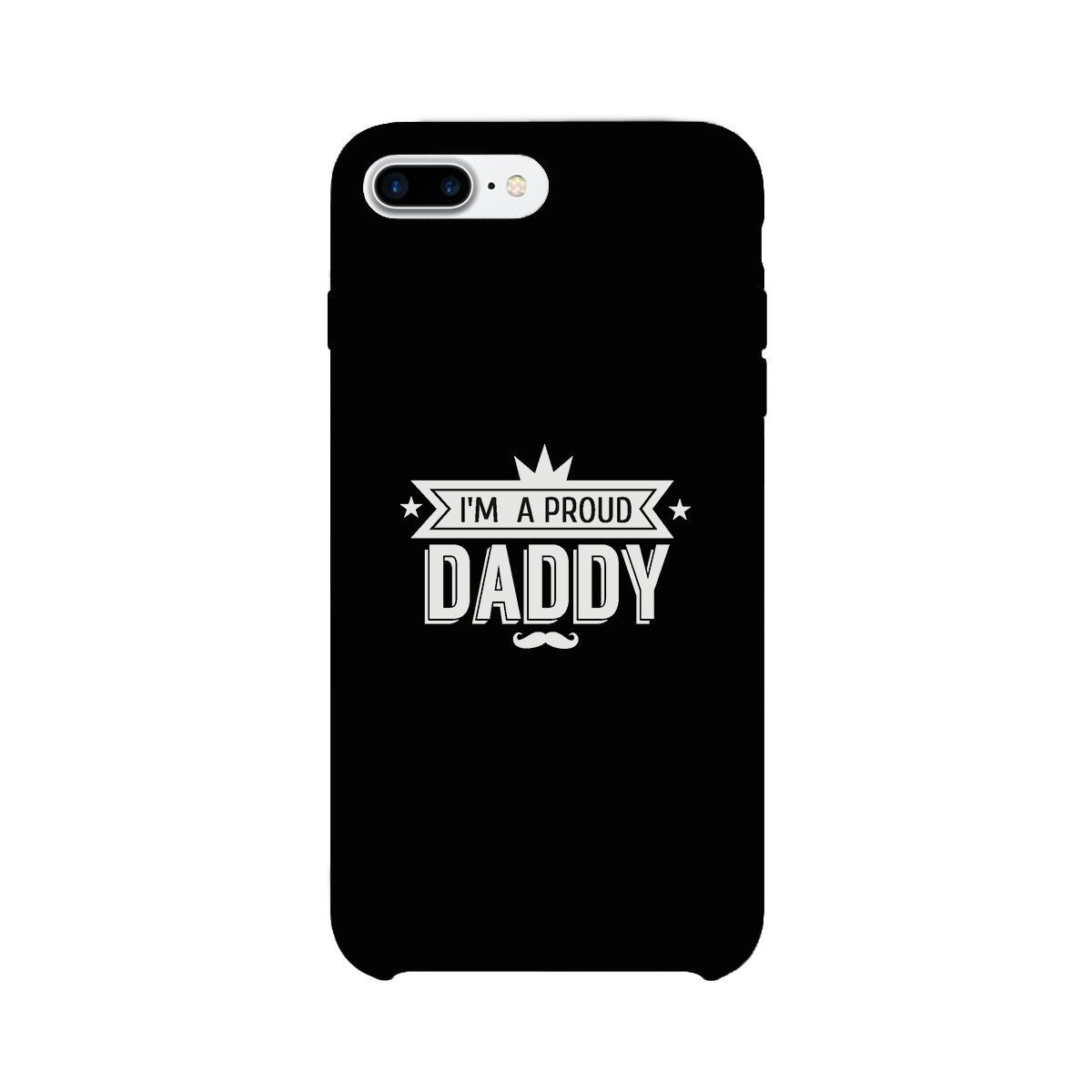 I'm A Proud Daddy Black Phone Case