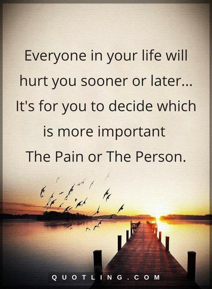Life Quotes Everyone In Your Life Will Hurt You Sooner Or Later