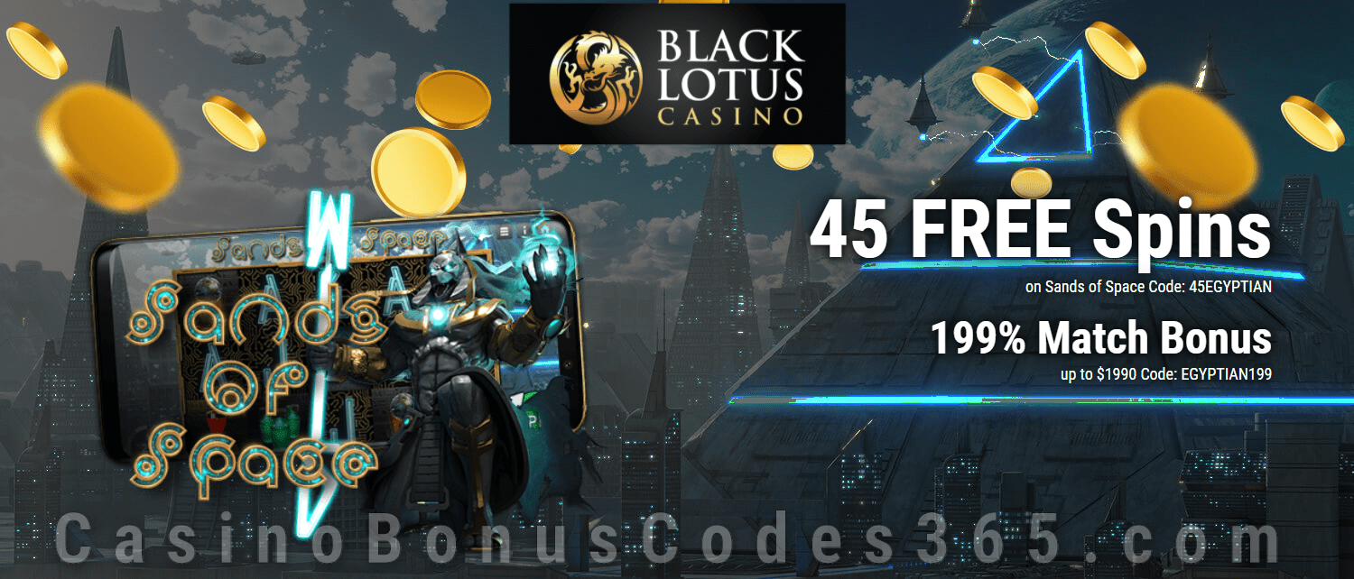 Black Lotus Casino 45 FREE Sands of Space Spins plus 199% Match Bonus Special Deal