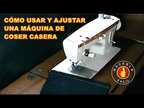 (139) Cómo Usar y Ajustar Una Máquina De Coser   Hacerlo