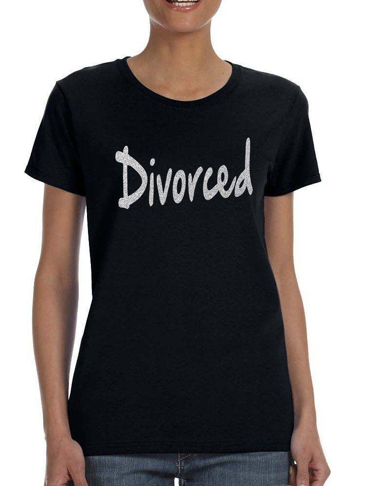Women's T Shirt Divorced Glitter Silver Print Funny Divorce  #tshirt #divorce #parody #funny #humor