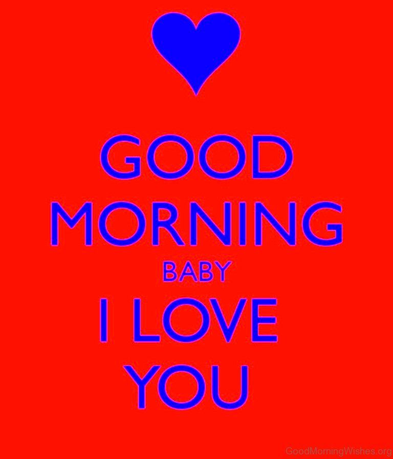 Good Morning Baby I Love You 1 Good Morning Texts Good Morning My Love Good Morning Love