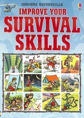 Improve Your Survival Skills (Usborne Superskills) Paperback January, 2008