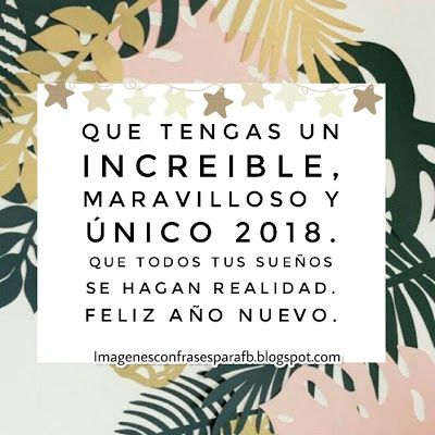 Feliz Ano 2018 Frases Para Dedicar Con Mucho Amor En Este Nuevo