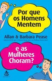 Download Por Que Os Homens Mentem E As Mulheres Choram Allan E