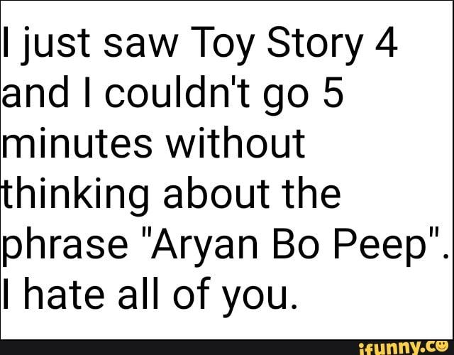 Meme memes z0X24WJs6 — iFunny Ijust saw Toy Story 4 and I couldn't go 5 minutes without thinking about the phrase