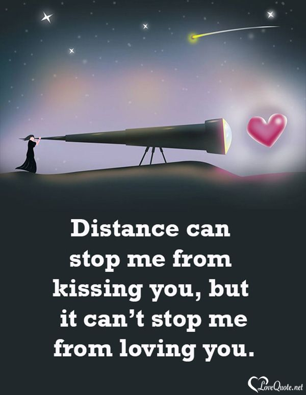 Distance Can Stop Me From Kissing You But It Cant Stop Me From