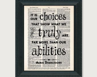 Harry Potter Print It is our choices that show what we truly are far more than our abilities  dictionary page book