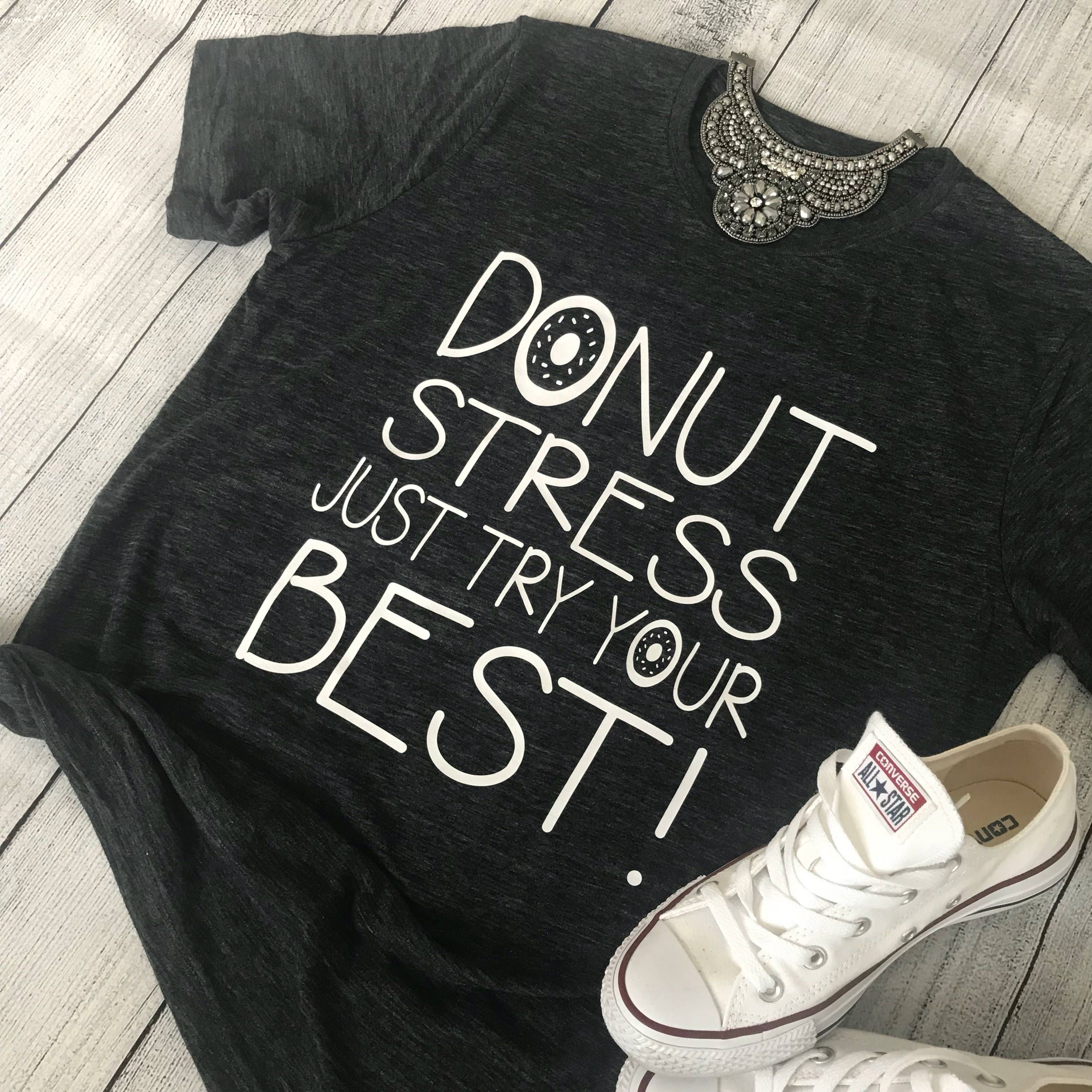 524330380 DONUT Stress Just Try Your BEST! Teacher Tee Teacher Shirt Testing Shirt  School Spirit Shirt Shirt for Standardized Testing Pass the Test