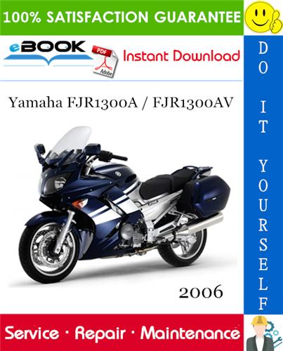 2006 Yamaha Fjr1300a Fjr1300av Motorcycle Service Repair Manual Yamaha Repair Manuals Repair