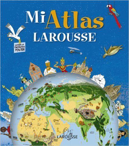 Mi atlas larousse larousse infantil juvenil castellano a mi atlas larousse larousse infantil juvenil castellano a partir de 5 gumiabroncs Gallery