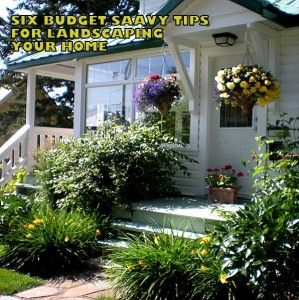 Fancying Up Your Home's Landscape – On A Budget!