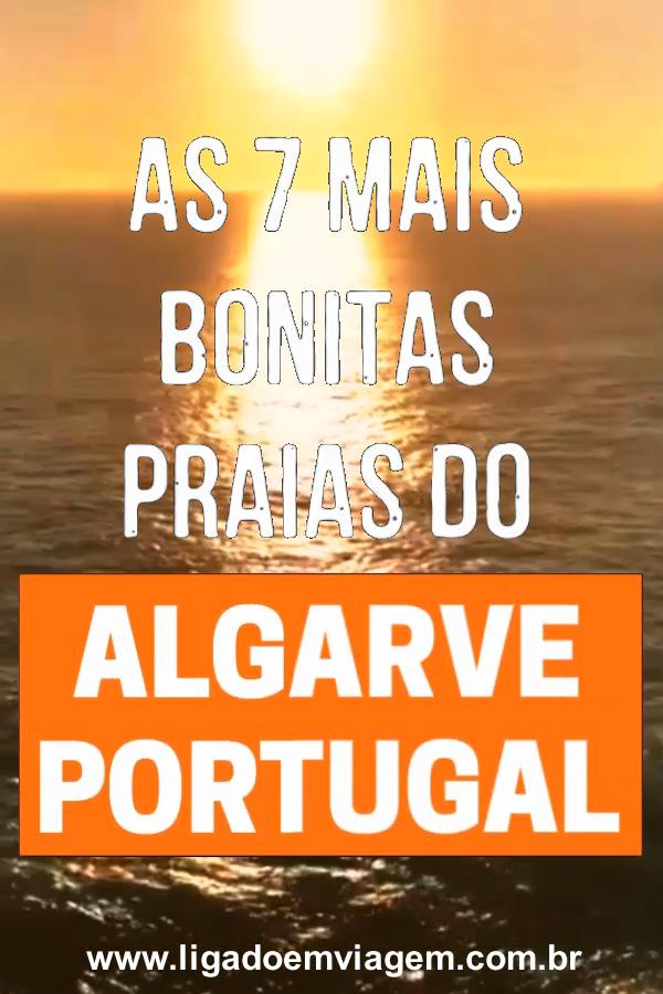 As 7 mais bonitas praias que conhecemos em nossa viagem pela Região do Algarve em Portugal   #portugal #algarve