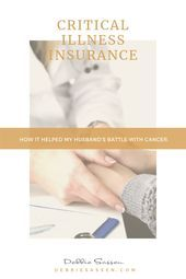 Critical Illness Insurance  How it helped my husbands battle with cancer Cr
