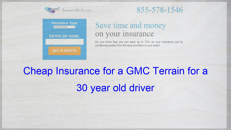 How To Get Cheap Car Insurance For A Gmc Terrain Sl Sle Slt
