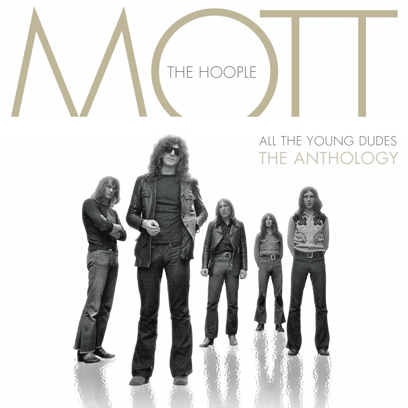 Mott The Hoople All The Young Dudes The Anthology All The Young Dudes Mott The Hoople Hoople