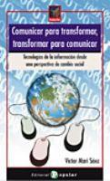 Comunicar para transformar, transformar para comunicar : tecnologías de la información, organizaciones sociales y comunicación desde una per... http://encore.fama.us.es/iii/encore/record/C__Rb2554950?lang=spi