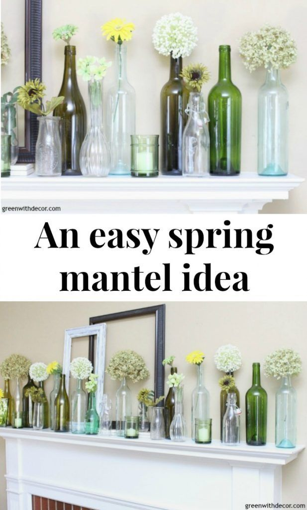 An Easy Spring Mantel Decorating Idea With Wine Bottles With Images Decor Spring Home Decor Unique Home Decor