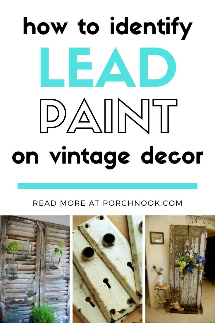 How To Identify Lead Paint On Vintage Decor Lead Paint Vintage Decor Porch Nook