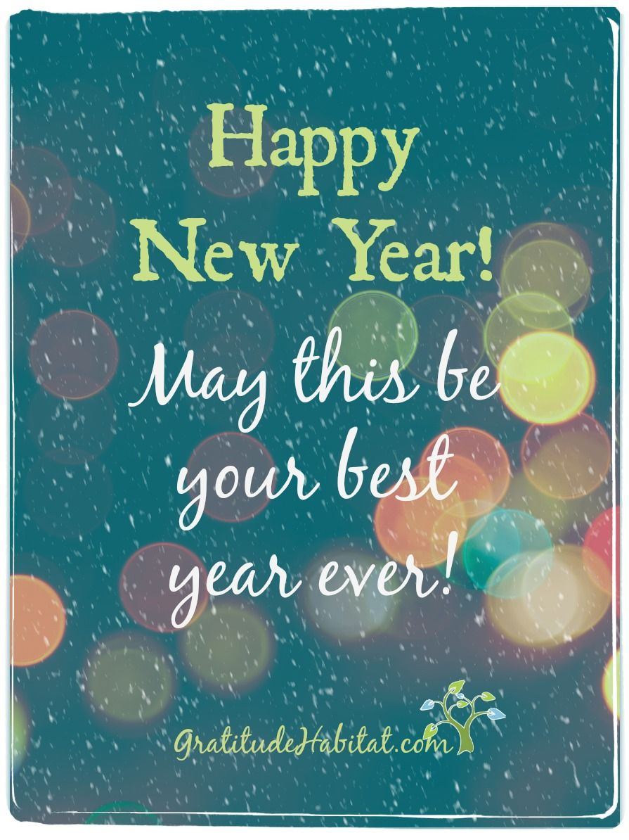Wishing you the best always.   Visit us at: www.GratitudeHabitat.com #Happy-New-Year
