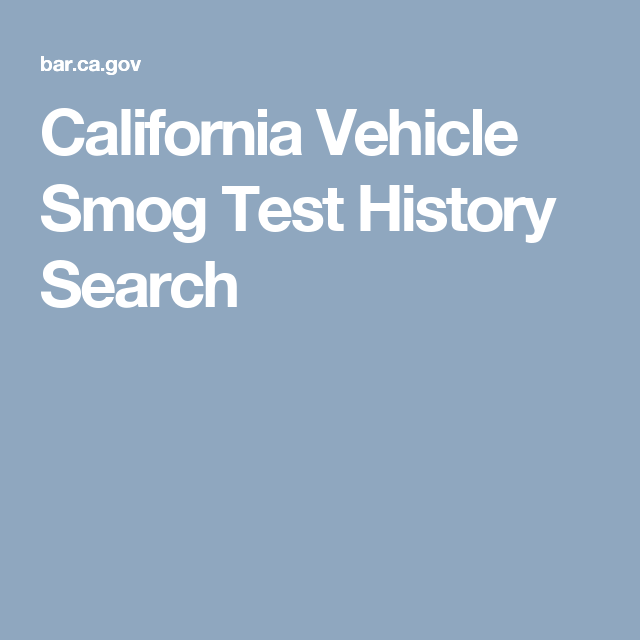 California Vehicle Smog Test History Search Car Pinterest