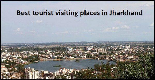 Best Tourist Spots In Jharkhand India Tourist Spots Tourist Jharkhand